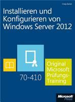 Installieren und Konfigurieren von Windows Server 2012   Original Microsoft Pr  fungstraining 70 410 PDF
