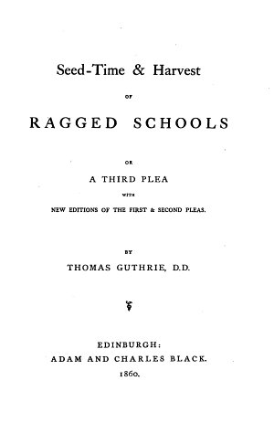Seed-time and Harvest of Ragged Schools