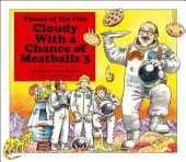 Cloudy With a Chance of Meatballs 3: Planet of the Pies (with audio recording)