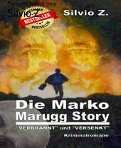 Die Marko Marugg Story: VERBRANNT und VERSENKT