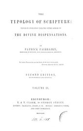 The typologt of Scripture, or, The doctrine of types investigated: Volume 2