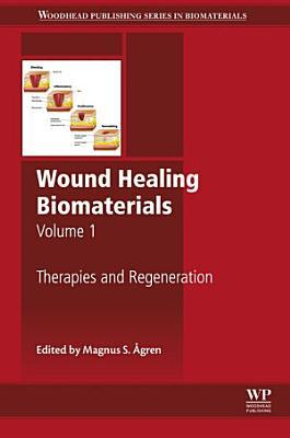 Wound Healing Biomaterials - Volume 1