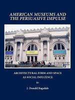 American Museums and the Persuasive Impulse PDF