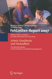 Fehlzeiten-Report 2007: Arbeit, Geschlecht und Gesundheit