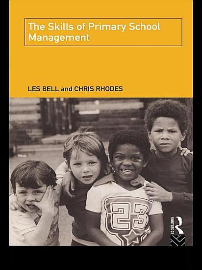 The Skills of Primary School Management PDF