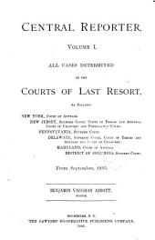 Central Reporter...: All Cases Determined in the Courts of Last Resort, Volume 1