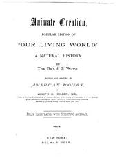 "Animate Creation: Popular Edition of ""Our Living World"" a Natural History, Volume 1"