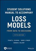 Student Solutions Manual to Accompany Loss Models PDF