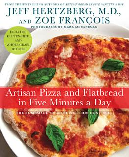 Artisan Pizza and Flatbread in Five Minutes a Day Book