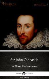 Sir John Oldcastle by William Shakespeare - Apocryphal (Illustrated)