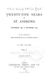 Twenty-five Years of St. Andrews: Sept. 1865 to Sept. 1890, Volume 1