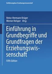 Einführung in Grundbegriffe und Grundfragen der Erziehungswissenschaft: Ausgabe 5