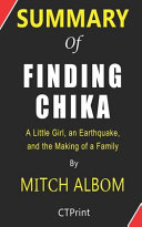 Summary of Finding Chika by Mitch Albom   a Little Girl  an Earthquake  and the Making of a Family