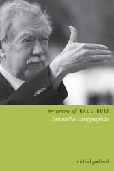 The Cinema Of Ra L Ruiz Book PDF