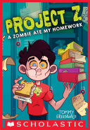 A Zombie Ate My Homework (Project Z #1)