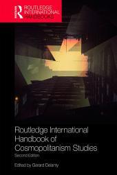 Routledge International Handbook of Cosmopolitanism Studies: 2nd edition, Edition 2