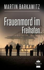 Frauenmord im Freihafen: SoKo Hamburg 5 - Ein Heike Stein Krimi