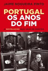 Portugal Os Anos do Fim