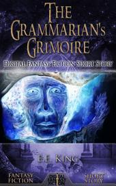 The Grammarians' Grimoire: Digital Fantasy Fiction Short Story