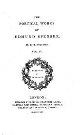 The Poetical Works of Edmund Spenser in Five Volumes: Volume 4