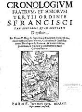 Cronologium fratrum, et sororum tertij ordinis S. Francisci tam regularis quam secularis digestum per reuer. P. mag. F. Franciscum Bordonum...