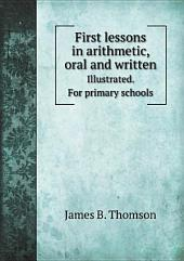 First lessons in arithmetic, oral and written
