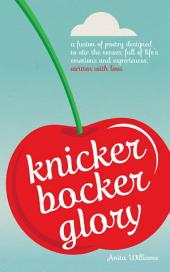 Knickerbocker Glory: A fusion of poetry designed to stir the senses; full of life's emotions and experiences
