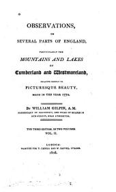Observations on Several Parts of England, Particularly the Mountains and Lakes of Cumberland and Westmoreland: Relative Chiefly to Picturesque Beauty, Made in the Year 1772, Volume 2