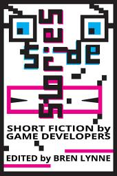 Side Stories: Short Fiction by Game Developers