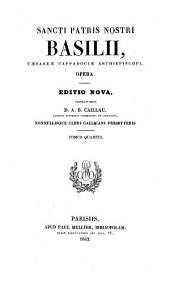 Sancti patris nostri Basilii, Cæsareæ Cappadociæ archiepiscopi, Opera