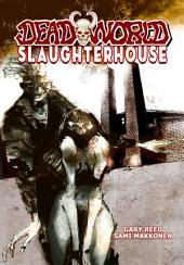 Deadworld: Slaughterhouse: Issues 1-4