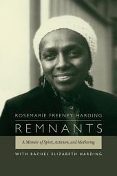 Remnants: A Memoir of Spirit, Activism, and Mothering