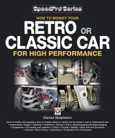 How to Modify Your Retro Or Classic Car for High Performance PDF