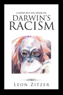 A Short but Full Book on Darwin'S Racism