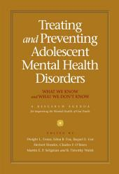 Treating and Preventing Adolescent Mental Health Disorders: What We Know and What We Don't Know