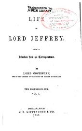 Life of Lord Jeffrey: With a Selection from His Correspondence