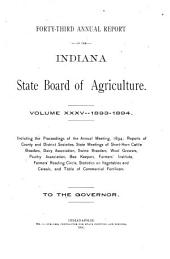 Annual Report of the Indiana State Board of Agriculture: Volume 35; Volume 43, Part 1894