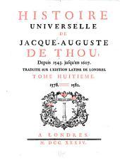 Histoire universelle de Jacques-Auguste de Thou: depuis 1543. jusqu'en 1607, Volume 8