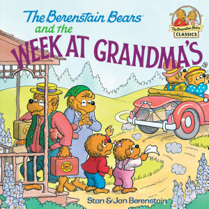 The Berenstain Bears and the Week at Grandma s