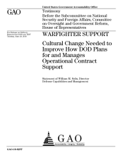 Warfighter Support: Cultural Change Needed to Improve How DoD Plans for and Manages Operational Contract Support: Congressional Testimony
