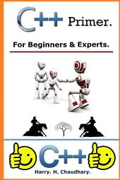 C++ Primer :: For Beginners & Experts.