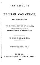 The History of British Commerce: From the Earlist Times, Volume 1