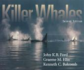 Killer Whales: The Natural History and Genealogy of Orcinus Orca in British Columbia and Washington