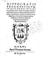Prognosticum, In Quo Omnes Divini viri, tam genuinae ... tabellae, quam spurie ... continentur ... dispositae & ... illustratae a Doctore Illefonso Lopi Pinciano