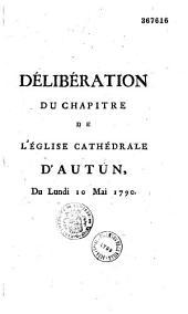Délibération du chapitre de l'église cathédrale d'Autun. Du lundi 10 mai 1790