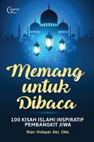 Memang Untuk Dibaca  100 Kisah Islami Inspiratif Pembangun Jiwa PDF