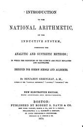 Introduction to the National Arithmetic: On the Inductive System Combining the Analytic and Synthetic Methods : in which the Principles of the Science are Fully Explained and Illustrated : Designed for Common Schools and Academies