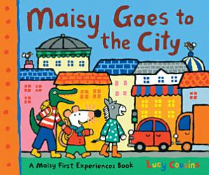 Maisy Goes To The City Book PDF