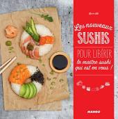Les nouveaux sushis: Pour libérer le maître sushi qui est en vous !