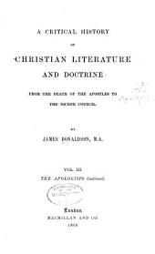 A Critical History of Christian Literature and Doctrine: The apologists
